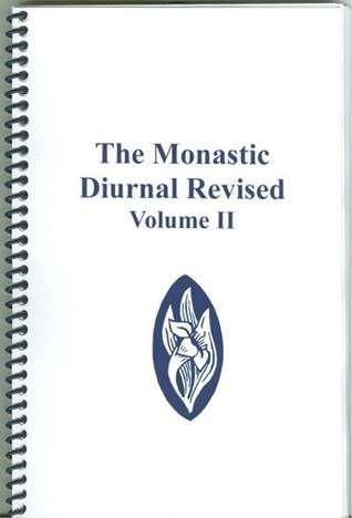 The Monastic Diurnal Revised: Part II  by  Community of St. Mary