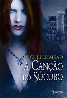 A Canção do Súcubo (Georgina Kincaid, #1)  by  Richelle Mead