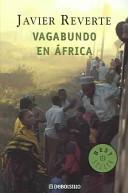 Vagabundo en África (Trilogía de África, #2)  by  Javier Reverte