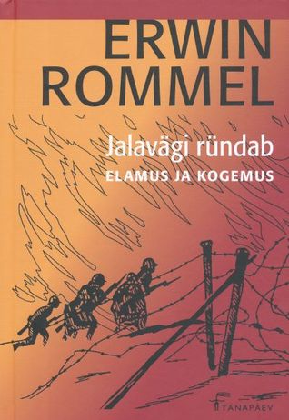 Jalavägi ründab. Elamus ja kogemus  by  Erwin Rommel