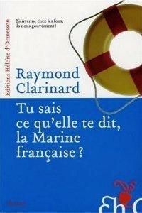 Tu sais ce quelle te dit la Marine française?  by  Raymond Clarinard