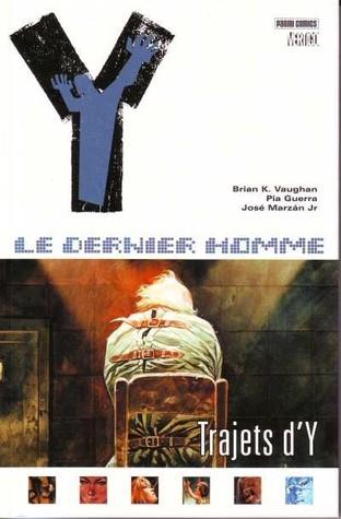 Y: Le Dernier Homme, #10: Trajets dY  by  Brian K. Vaughan