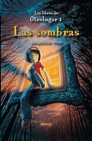 Las sombras (Los libros de Otrolugar #1) Jacqueline West
