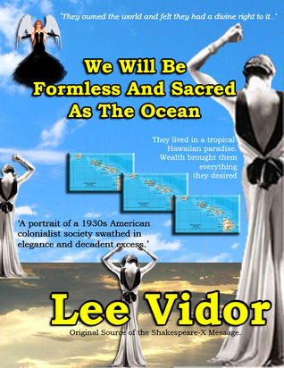 And We Will Be Formless And Sacred As The Ocean Lee Vidor