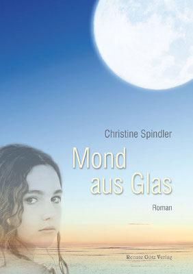 Mond aus Glas  by  Christine Spindler