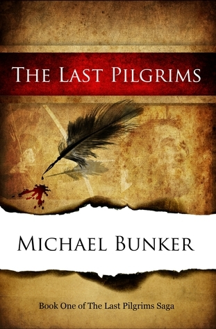 The Last Pilgrims  by  Michael Bunker