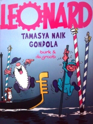 Tamasya Naik Gondola (Leonard, #8)  by  Bob de Groot