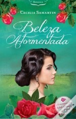 Beleza Atormentada  by  Cecilia Samartin