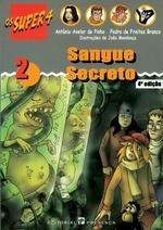 Sangue Secreto (Os Super 4, #2)  by  António Avelar de Pinho