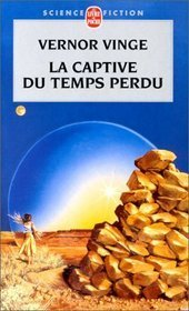 La Captive du temps perdu  by  Vernor Vinge