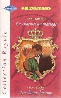 Les charmes du mariage / Une bonne fortune Anne Gracie