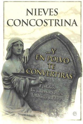 Y en polvo te convertirás: Epitafios Nieves Concostrina