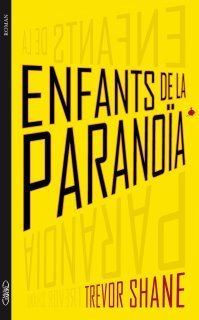 Enfants de la paranoïa tome 1  by  Trevor Shane