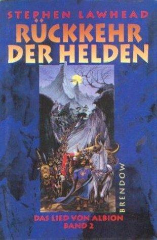 Rückkehr der Helden (Das Lied von Albion, #2) Stephen R. Lawhead
