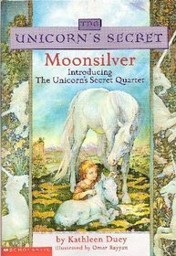 Moonsilver (The Unicorns Secret, #1)  by  Kathleen Duey