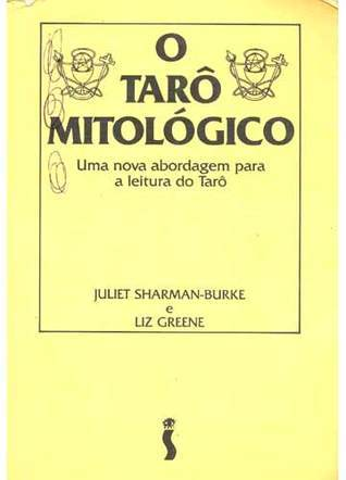 O Tarô Mitológico  by  Juliet Sharman-Burke