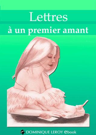 Lettres à un premier amant  by  Dominique Lalouve