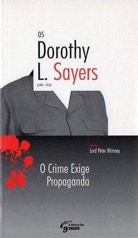 O Crime Exige Propaganda  by  Dorothy L. Sayers