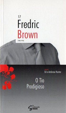 O Tio Prodigioso (Ed & Am Hunter, #1) Fredric Brown