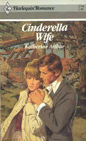 Cinderella Wife  by  Katherine Arthur