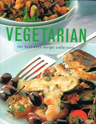 VEGETARIAN The Best-Ever Recipe Collection  by  Linda Fraser