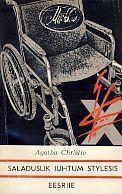 Saladuslik juhtum Stylesis / Eesriie Agatha Christie