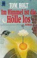 Im Himmel Ist Die Hölle Los  by  Tom Holt