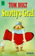Snottys Gral  by  Tom Holt