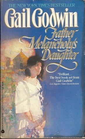 Father Melancholys Daughter Gail Godwin