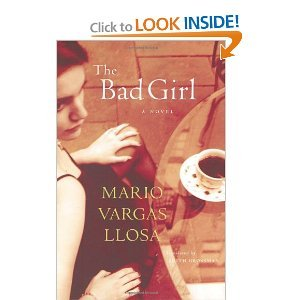 The Bad Girl: A Novel Mario Vargas Llosa