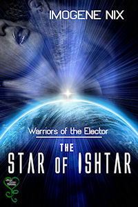 The Star of Ishtar (Warriors of the Elector #2)  by  Imogene Nix