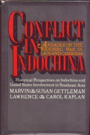 Conflict In Indochina: A Reader on the Widening War in Laos and Cambodia Marvin E. Gettleman