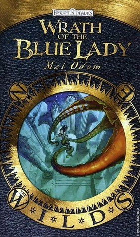Wrath of the Blue Lady (Forgotten Realms: The Wilds, #4)  by  Mel Odom