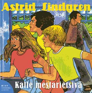 Kalle mestarietsivä  by  Astrid Lindgren