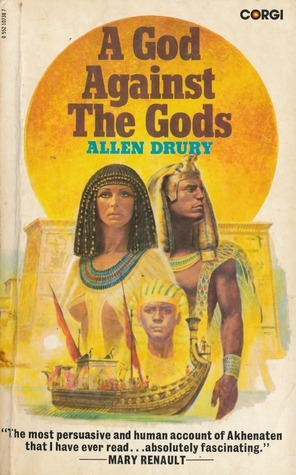 A God Against The Gods  by  Allen Drury