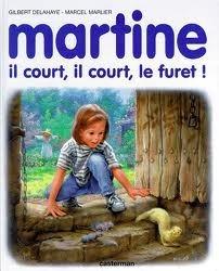 Martine, il court, il court, le furet!  by  Marcel Marlier