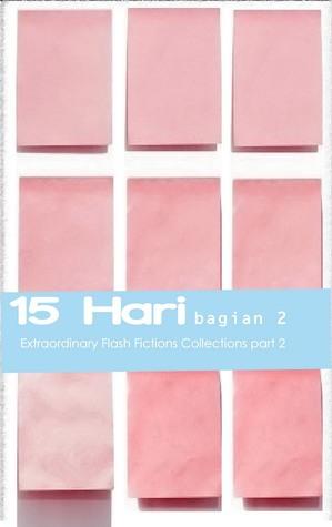 15 Hari Bagian 2  by  Kontributor #15HariNgeblogFF