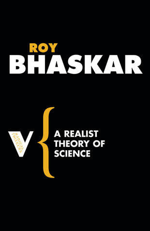 A Possibility of Naturalism: A Philosophical Critique of the Contemporary Human Sciences Roy Bhaskar