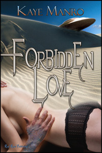 Forbidden Love (Forbidden, #1)  by  Kaye Manro