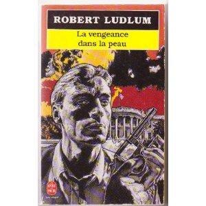 La Vengeance dans la peau (Jason Bourne, #3) Robert Ludlum