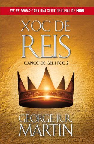 Xoc de Reis (Cançó de Gel i Foc, #2)  by  George R.R. Martin