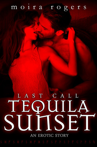 Tequila Sunset (Last Call #4.5) Moira Rogers
