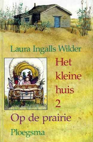 Op de prairie (Het kleine huis, #2) Laura Ingalls Wilder