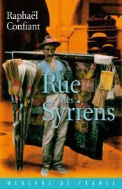 Rue des Syriens  by  Raphaël Confiant