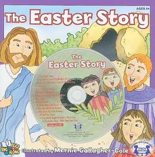 The Easter Story  by  Kim Mitzo Thompson