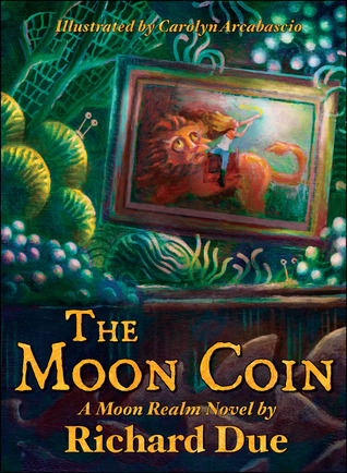 The Moon Coin (Moon Realm, #1)  by  Richard Due