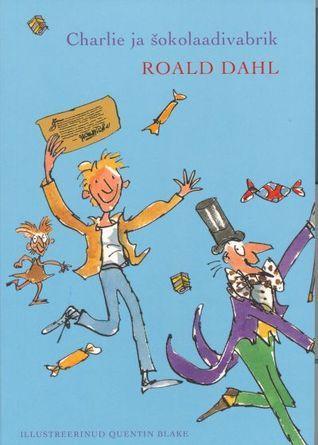 Charlie ja šokolaadivabrik Roald Dahl