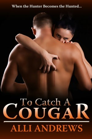To Catch A Cougar Alli Andrews
