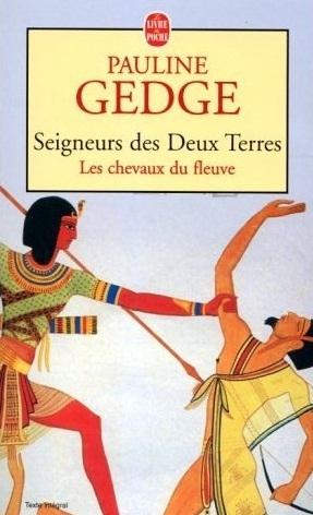 Les chevaux du fleuve (Seigneurs des Deux Terres, #1)  by  Pauline Gedge