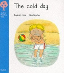 The Cold Day (Oxford Reading Tree, Stage 3, More Stories)  by  Roderick Hunt